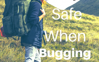 Stay Safe When Bugging Out